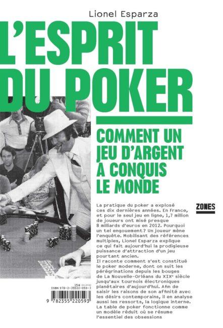 L'esprit du poker. Comment un jeu d'argent a conquis le monde - Lionel Esparza